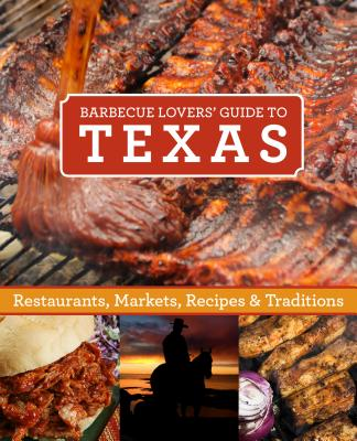 Barbecue Lovers' Guide to Texas By Globe Pequot Press